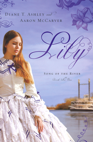 Diane T. Ashely and Aaron McCarver's first book in the Song of the River series, Lily.